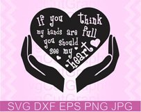 If You Think My Hands Are Full You Should See My Heart SVG Product Image 1