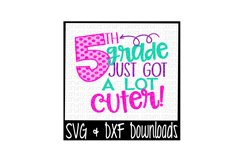 School SVG * 5th Grade Just Got A Lot Cuter Cut File Product Image 1