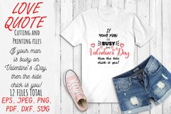 Love Quote SVG If your man is busy on Valentines Day. Product Image 2