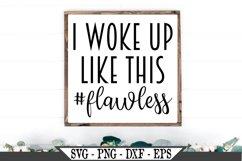 I Woke Up Like This Flawless SVG Product Image 1