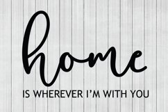 Home SVG,Home is Wherever I'm With You SVG, DXF File, Cuttable File Product Image 1