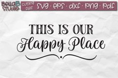 This Is Our Happy Place SVG File, Home Sign SVG Product Image 2