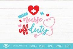 Nurse off Duty Svg File| Frontline Workers Shirt Design Product Image 2