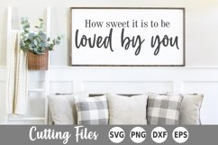 Home SVG   Sign SVG   How Sweet It Is To Be Loved By You Product Image 1