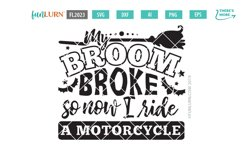 My Broom Broke So Now I Drive a Motorcycle Bus SVG Cut File Product Image 2