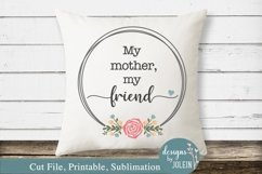 My Mother My Friend SVG, png, sublimation, printable, JPEG Product Image 1