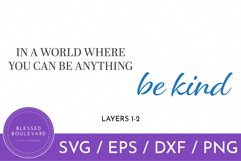 In A World Where You Can Be Anything Be Kind SVG Design Product Image 2