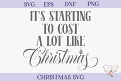 Christmas SVG - It's Starting to Cost a Lot Like Christmas Product Image 2