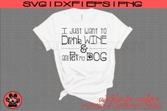 I Just Want to Drink Wine and Pet my Dog | SVG Cut File Product Image 1