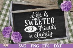 Life Is Sweeter With Friends And Family SVG Product Image 1