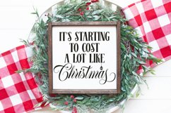 Christmas SVG - It's Starting to Cost a Lot Like Christmas Product Image 1
