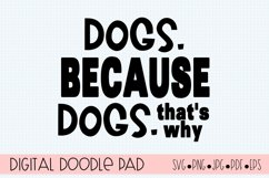 Dog Lover SVG - Dogs. Because Dogs   Silhouette Cricut Product Image 2