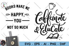 Reading svg Books and Coffee svg Caffeinate and Educate svg Product Image 1