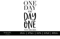 One Day or Day One You Decide SVG Cut File - SVG PNG JPEG Product Image 2
