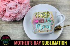 Hustle Like a Mom-Mothers Day Sublimation -Mom Sublimation Product Image 2