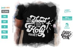 The Only Ghost I Know is the Holy Ghost SVG Cut File Product Image 1