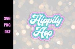 Hippity Hop SVG - Easter SVG - Downloadable Files Product Image 2