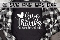 Give Thanks - Wine - Lots Of Wine - SVG PNG EPS DXF Product Image 1