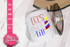 Let's Get Lit! - 4th of July design SVG, DXF, PNG cut file Product Image 3