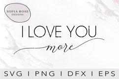 I LOVE YOU more SVG-Valentine SVG-Love SVG-Cricut Svg Product Image 1