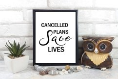 Cancelled Plans Save Lives Wall Art Printable- Stay Home Product Image 2