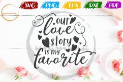 Our Love Story Valentine SVG PDF PNG Product Image 1
