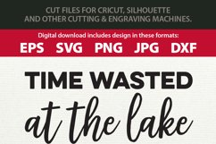 Time Wasted at the Lake is Time Well Spent SVG Cutting File Product Image 2