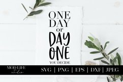 One Day or Day One You Decide SVG Cut File - SVG PNG JPEG Product Image 1