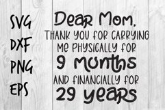 Dear Mom thanks for carrying me for 9 months SVG design Product Image 1