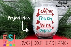 Wine SVG| Coffee, Teach, Wine, Repeat | SVG DXF EPS PNG Product Image 1