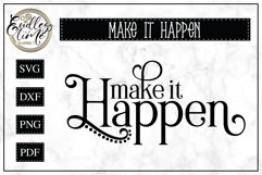 Make it Happen | Inspirational Quote SVG Cut File Product Image 1