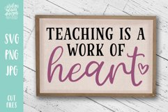 Teaching Is A Work of Heart, School Teacher SVG Cut File Product Image 2
