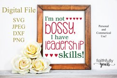 I'm not bossy, I have leadership skills. SVG sarcastic funny Product Image 1