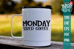 Monday Sized Coffee Funny SVG Product Image 1
