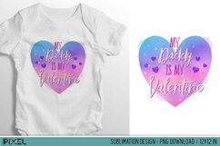 My Daddy Is My Valentine Sublimation Design PNG Product Image 1