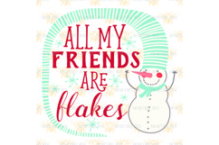 All My Friends Are Flakes svg Product Image 2