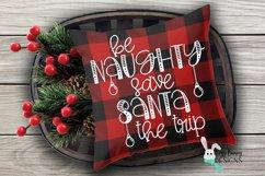 Be Naughty Save Santa the Trip - Christmas SVG Product Image 1