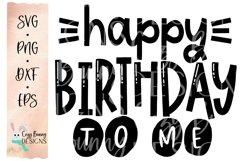 Happy Birthday To Me - Birthday SVG Product Image 2