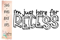 I'm Just Here for Recess - School SVG Product Image 2
