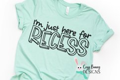 I'm Just Here for Recess - School SVG Product Image 1