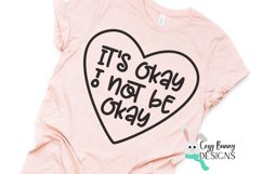 It's Okay to Not Be Okay SVG - Mental Health Awareness Product Image 1