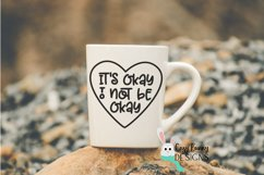 It's Okay to Not Be Okay SVG - Mental Health Awareness Product Image 3