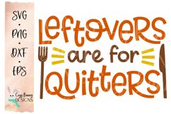 Leftovers are for Quitters SVG - Thanksgiving SVG Product Image 2