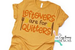 Leftovers are for Quitters SVG - Thanksgiving SVG Product Image 3
