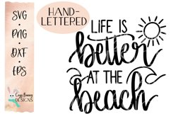 Life is Better at the Beach Hand Lettered SVG Product Image 2