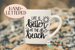 Life is Better at the Beach Hand Lettered SVG Product Image 3
