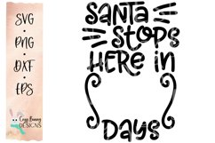 Santa Stops Here in _ Days SVG - Christmas Countdown SVG Product Image 2