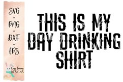 This is my Day Drinking Shirt SVG - Drinking, Alcohol, Beer Product Image 2