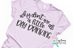 Why Don't We Do a Little Day Drinking SVG - Alcohol, Wine Product Image 1