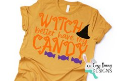 Witch Better Have My Candy - Halloween SVG Product Image 3